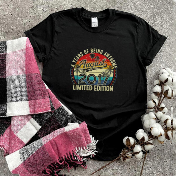 Distressed Vintage Awesome Since August 2017 4 Years Of Being Awesome T Shirt