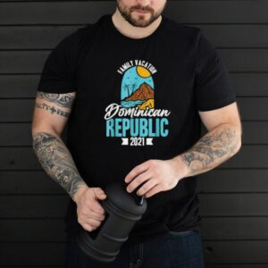 Dominican Republic Family Vacation 2021 Group Trip Holiday T Shirt