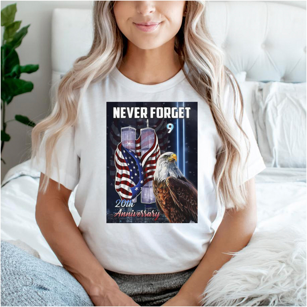 Eagle Never Forget 9 11 2001 20th Anniversary Flags T shirt