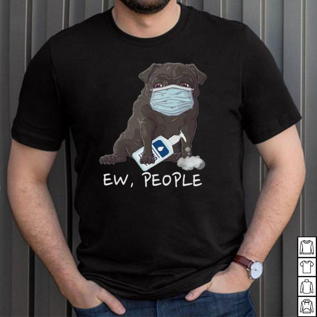 Ew People French Bulldog Wearing Face Mask T shirt