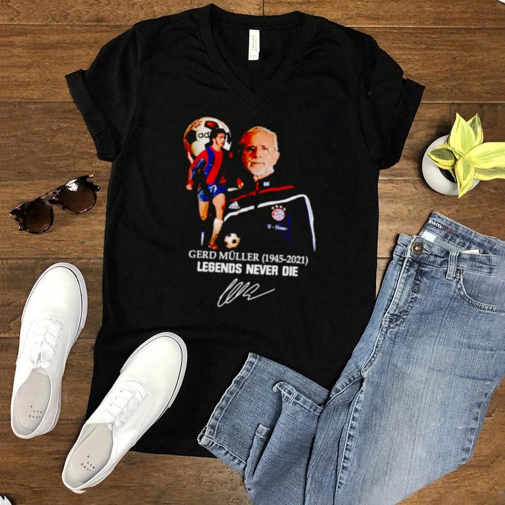 Gerd Muller 1945 2021 legends never die signature shirt