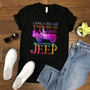 I took a dna tesy turns out im 100 the crazy bitch in that jeep shirt