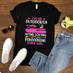 Im An Outdoorsy Wine Loving Lets Go Pontooning Kinda Girl Shirt