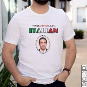 Im Not Perverted Just Italian Official shirt