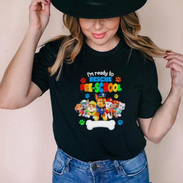Im Ready To Rescue Pre School Dog Shirt
