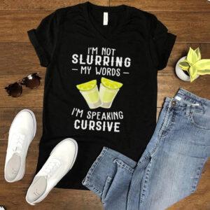 Im not slurring my words Im speaking cursive hoodie, tank top, sweater