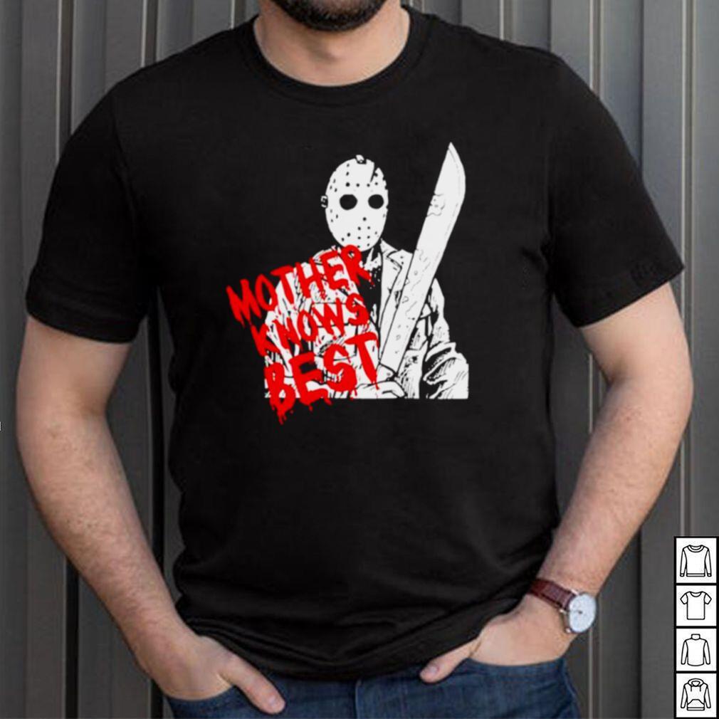 Jason Voorhees mother knows best shirt