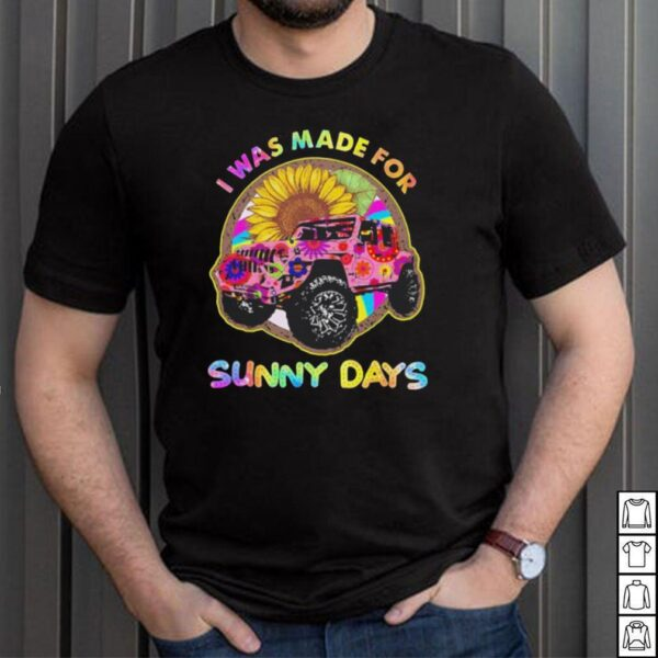 Jeep I was made for sunny days shirt