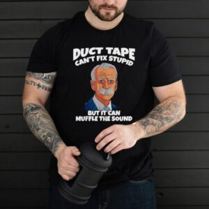 Joe Biden duct tape cant fix stupid but it can muffle the sound hoodie, tank top, sweater