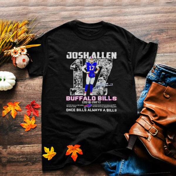 Josh Allen 17 Buffalo Bills 2018 2021 once Bills always a Bills shirt
