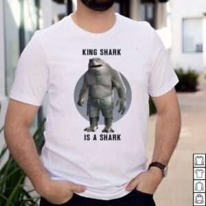 King Shark Is A Shark The Suicide Squad shirt