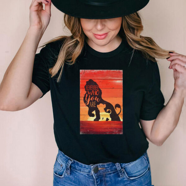 Lion Remember Who You Are Limited Poster T shirt