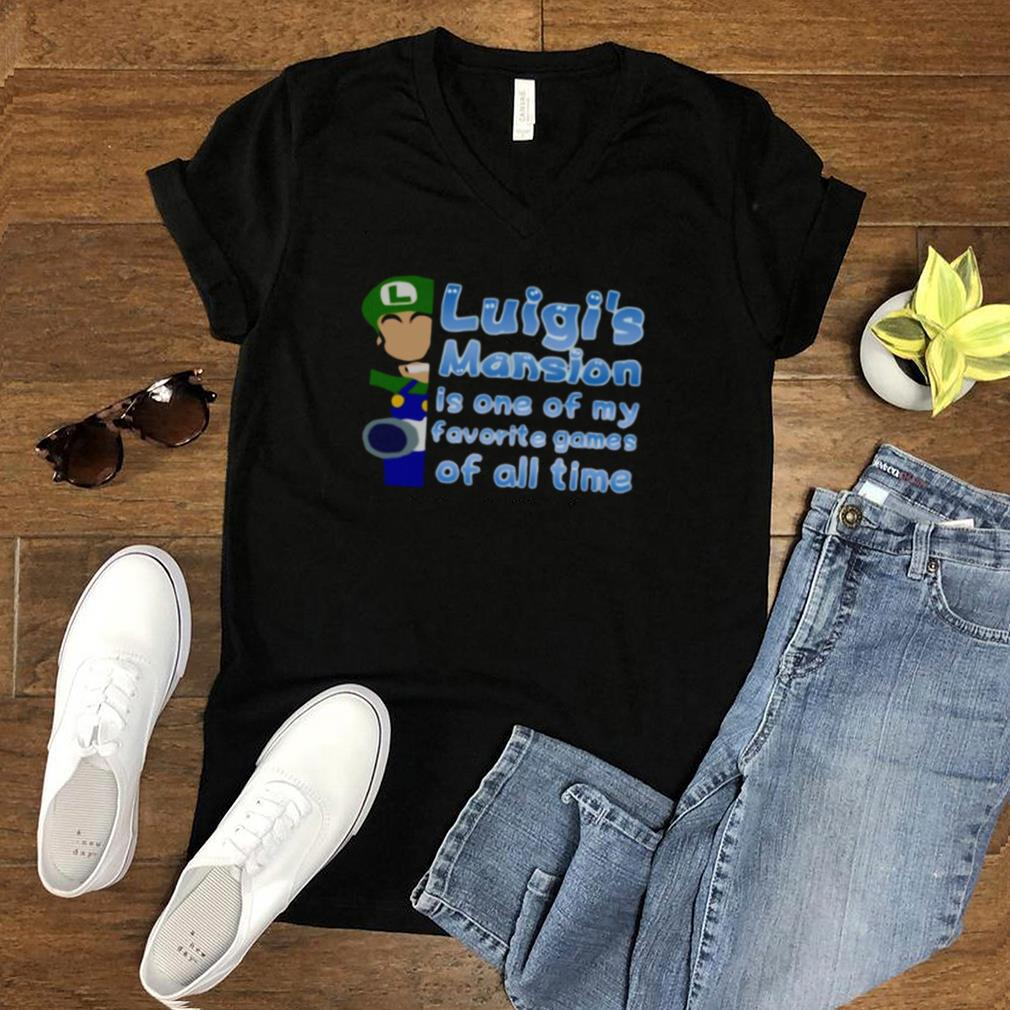 Luigis Mansion Is One Of My Favorite Games Of All Time T shirt