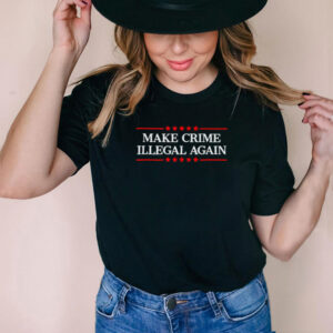Make Crime Illegal Again Stars T Shirt