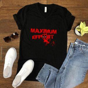 Maximum effort deadpool shirt