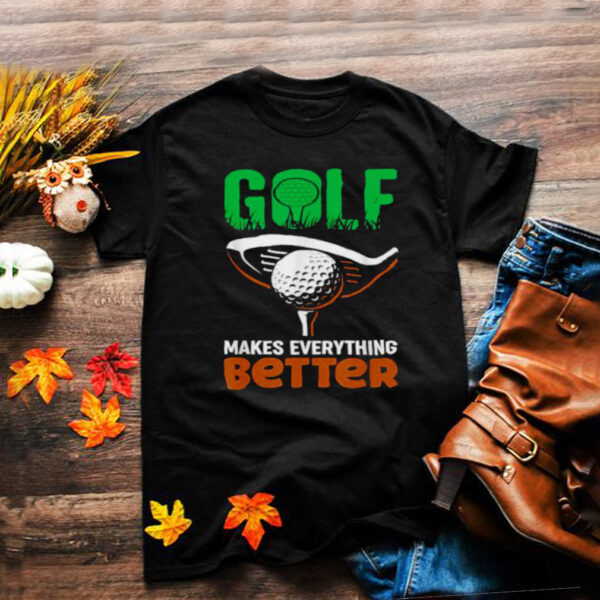 Micbros Golf Lover Golf Makes Everything Better T Shirt