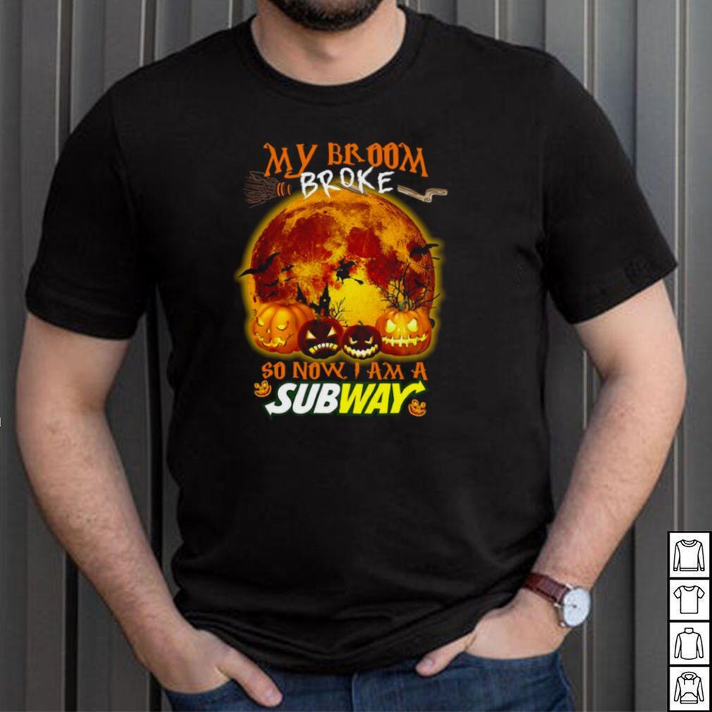 My Broom Broke So Now I Am A Subway Halloween T shirt