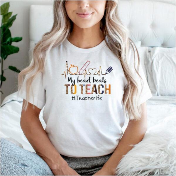 My Heart Beats To Teach Teacher Life Leopard T Shirt