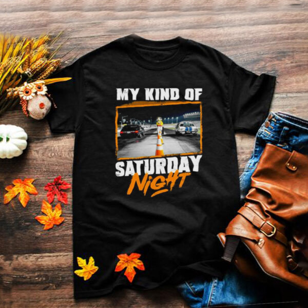 My kind of saturday night shirt