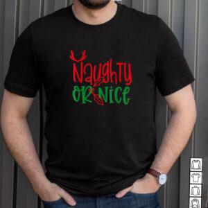 Naughty Or Nice shirt