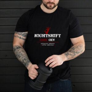 Nightshift Zombie Crew Antisocial Behavior T Shirt