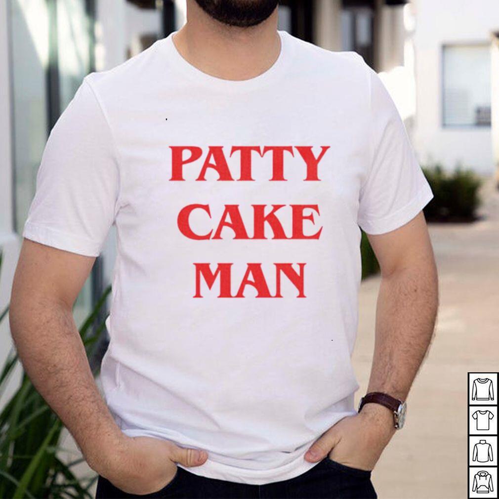 Patty cake man shirt