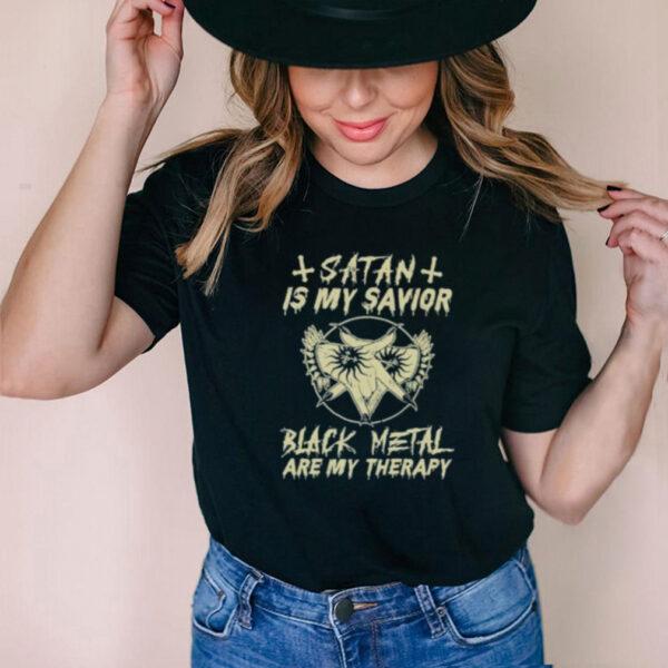Satan Is My Savior Black Metal Are My Therapy Shirt