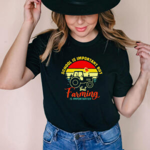 School Is Important But But Farming Is Importanter Vintage Retro T shirt