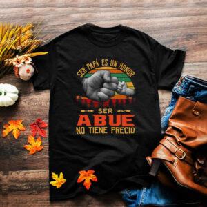 Ser Papa Es Un Honor Ser Abue No Tiene Precio Vintage T shirt
