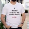 Si Melanie Nexistait Pas Il Faudrait Linventer T shirt