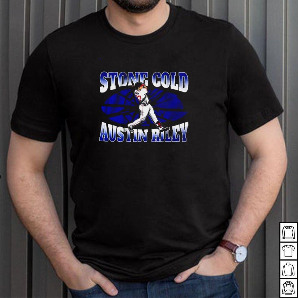 Stone Cold Austin Riley Atlanta Braves Shirt