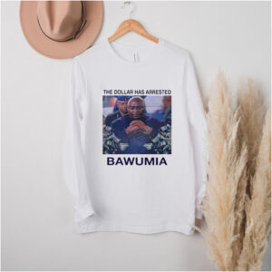 The Dollar Has Arrested Bawumia T shirt