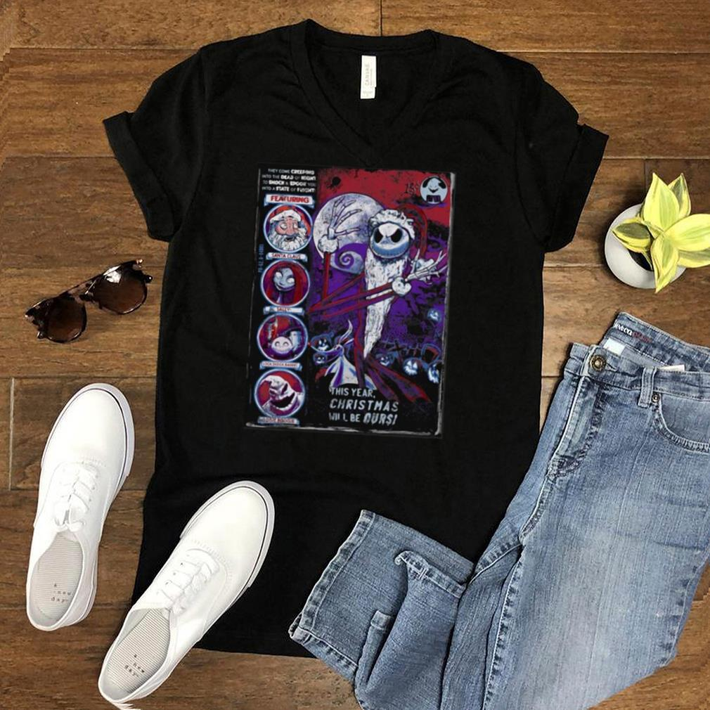 The Nightmare Before Christmas This Year Its Ours T shirt