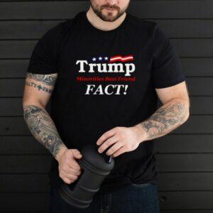 Trump Minorities Best Friend Fact T shirt