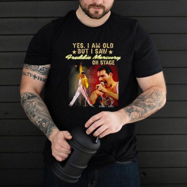 Yes I am old but I saw Freddie Mercury on stage 1946 1991 signature shirt