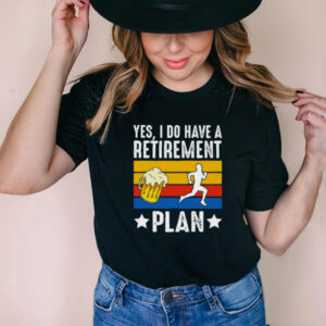 Yes i do have a retirement plan beer running vintage shirt