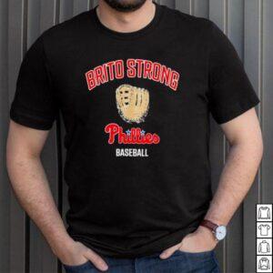 brito strong phillies baseball philadelphia phillies brito strong phillies baseball shirt