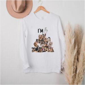 im Ok Yorkshine Terriers Shirt