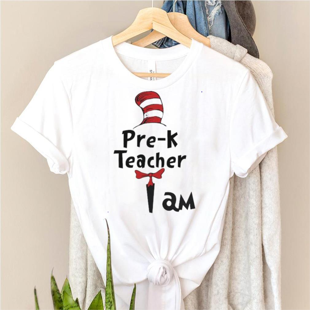 pre K Teacher I Am Dr Seuss Shirt