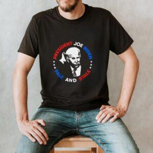 Anti Joe Biden Pale And Stale President Sleepy Joe Pro USA Tee Shirt