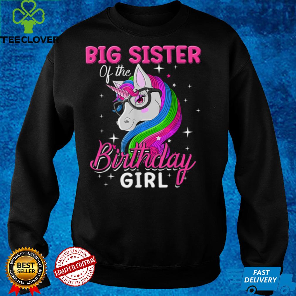 Big Sister Of The Birthday Girl Unicorn Birthday Party T Shirt
