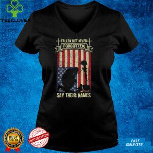 Fallen But Never Forgotten Say Their Names Fallen Soldiers T Shirt
