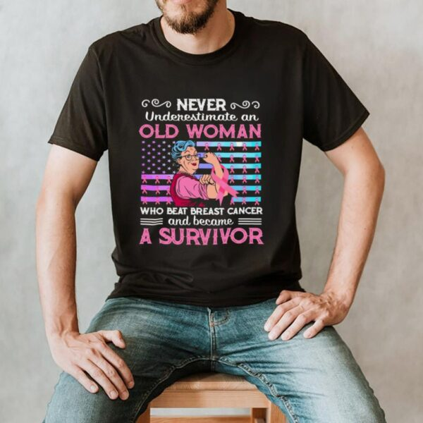 Grandma Never Underestimate An Old Woman Who Beat Breast Cancer And Became A Survivor T shirt