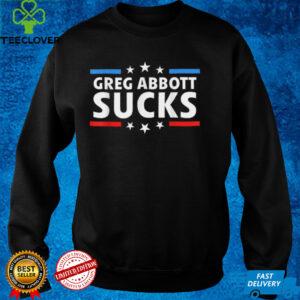 Greg Abbott Sucks T Shirt