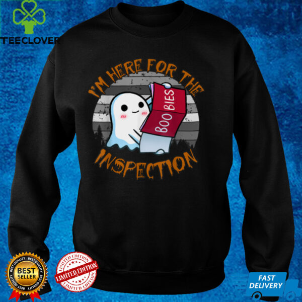 Halloween Ghost I'm Here For The Boobies Inspection Sarcasm T Shirt