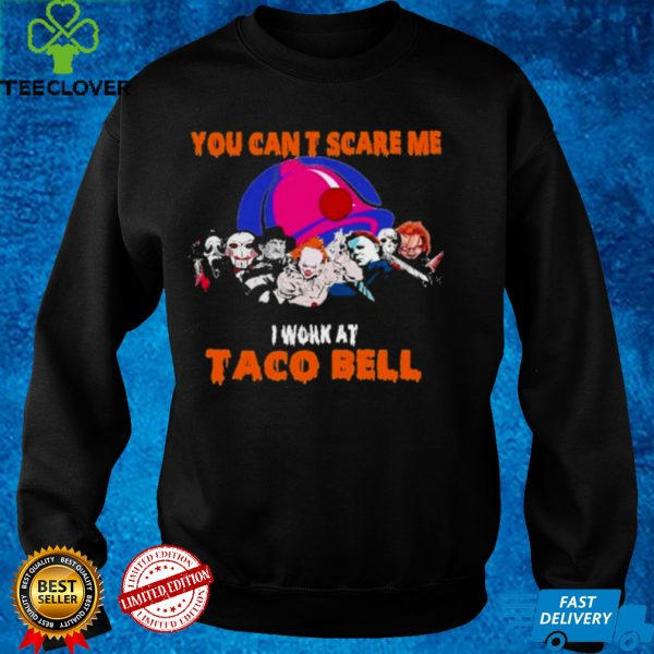Horror Movies Character You cant scare me I work at Taco Bell Halloween shirt