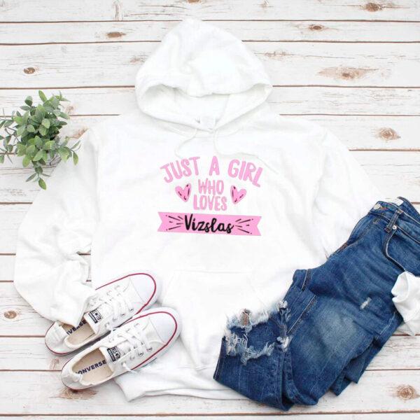 Just a girl who loves Vizsla shirt