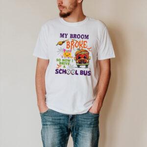 My Broom Broke So Now I Drive A School Bus Halloween 2021 Shirt
