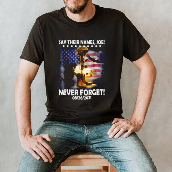 Say Their Names Joe 13 Heroes Names Of Fallen Soldiers 08 26 2021 Shirt