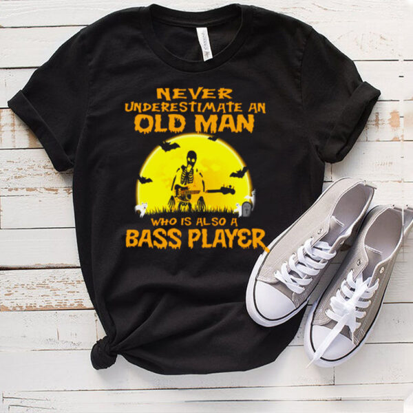 Skeleton Never Underestimate An Old Man Who Is Also A Bass Player Halloween T shirt
